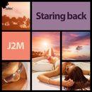Staring Back/J2M