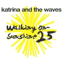 Walking on Sunshine/Katrina and the Waves