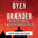 Byen brænder - Femte bog: Dæmonbroderen (uforkortet)/Garth Risk Hallberg