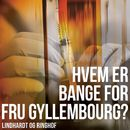 Hvem er bange for fru Gyllembourg? (uforkortet)/Jørgen Mathiassen
