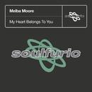 My Heart Belongs To You/Melba Moore