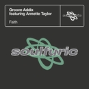 Faith (feat. Annette Taylor)/Groove Addix