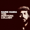 The Hunter's Lullaby/Raine Maida