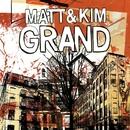 Grand/Matt and Kim