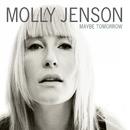 Maybe Tomorrow/Molly Jenson