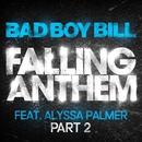 Falling Anthem Pt. 2 (feat. Alyssa Palmer)/Bad Boy Bill