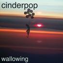 Wallowing/Cinderpop