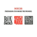 Freemason (You Broke The Promise)/Boxcar