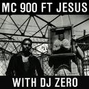 Too Bad (with DJ Zero)/MC 900 Ft. Jesus