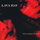 With A Picture In Mind/Lava Hay