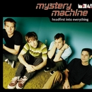 Headfirst Into Everything/Mystery Machine