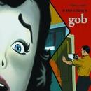 The World According To Gob/Gob