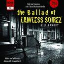 The Ballad Of Lawless Soirez/Gill Landry