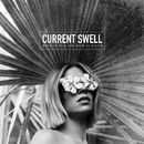 When to Talk and When to Listen/Current Swell