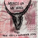 Money On My Mind (feat. Juicy J & Alexander Lewis)/Yogi