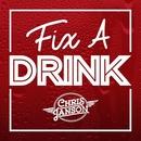 Fix a Drink/Chris Janson