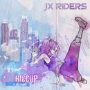 Hiccup (feat. Sisterwife)/JX RIDERS