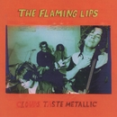 Clouds Taste Metallic/The Flaming Lips
