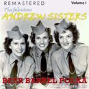 The Fabulous Andrew Sisters, Vol. 1 - Beer Barrel Polka... and More Hits (Remastered)/The Andrew Sisters