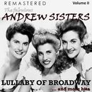 The Fabulous Andrew Sisters, Vol. 2 - Lullaby of Broadway... and More Hits (Remastered)/The Andrew Sisters