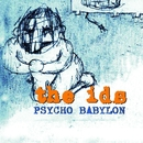 Psycho Babylon/The Ids