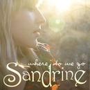 Where Do We Go/Sandrine
