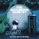 The Dark Side Of The Blues/The Alexandria Quartet