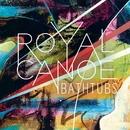 Bathtubs (Radio Edit)/Royal Canoe