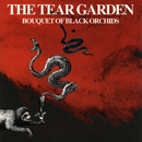 Bouquet Of Black Orchids/The Tear Garden