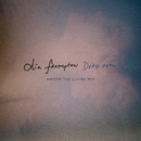 Dead Man (Among the Living Mix)/Dia Frampton