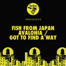 Avalonia / Got To Find A Way/Fish From Japan