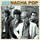 Chica de ayer y otras canciones que consiguen que te pueda amar - Colección Definitiva/Nacha Pop