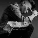 All Falls Down/Paul Rey