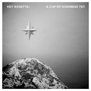 A Cup of Kindness Yet/Hey Rosetta!