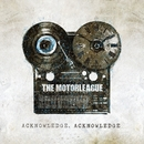 Acknowledge, Acknowledge/The Motorleague