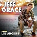 Live in Los Angeles/Jeff Grace