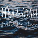 Liebeslied Vong Heute/Mira & Adam