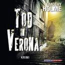 Tod in Verona (Gekürzt)/Timothy Holme