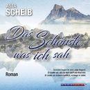 Das Schönste was ich sah (Ungekürzt)/Asta Scheib