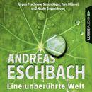 Eine unberührte Welt - Gesammelte Erzählungen (Gekürzt)/Andreas Eschbach