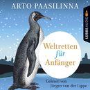 Weltretten für Anfänger (Gekürzt)/Arto Paasilinna