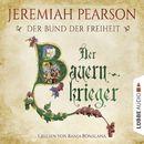 Der Bauernkrieger - Der Bund der Freiheit - Freiheitsbund-Saga 3 (Gekürzt)/Jeremiah Pearson
