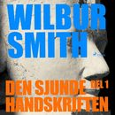 Den sjunde handskriften, del 1 (oförkortat)/Wilbur Smith