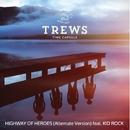 Highway of Heroes (feat. Kid Rock) [Alternate Version]/The Trews