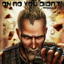 Oh No You Didn't (Mercenaries 2 Anthem)/Wojahn Bros & EA Games Soundtrack