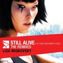 Still Alive (The Theme From Mirror's Edge) [The Remixes]/Lisa Miskovsky