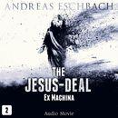 Episode 2: Ex Machina (Audio Movie)/The Jesus-Deal