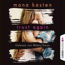 Trust Again - Again-Reihe 2 (Gekürzt)/Mona Kasten
