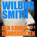 Den sjunde handskriften, del 2 (oförkortat)/Wilbur Smith