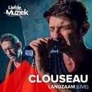 Langzaam (Uit Liefde Voor Muziek) [Live]/Clouseau